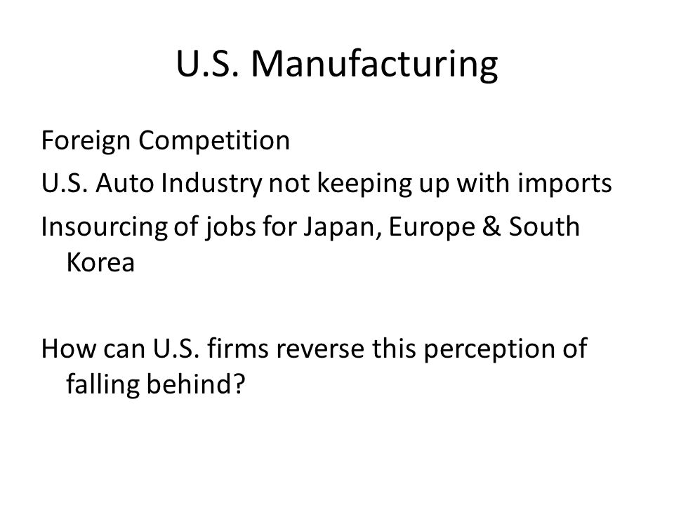 U.S. Manufacturing Foreign Competition U.S.
