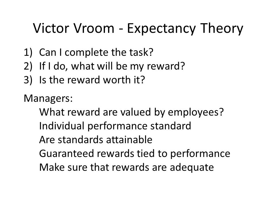 Victor Vroom - Expectancy Theory 1)Can I complete the task.