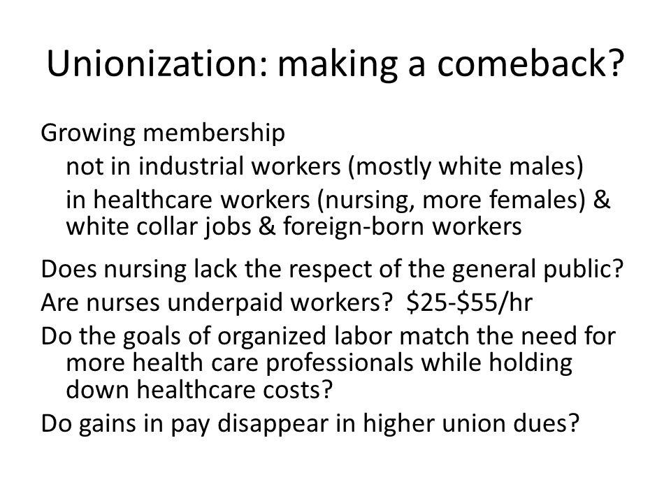 Unionization: making a comeback.