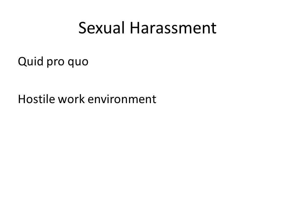 Sexual Harassment Quid pro quo Hostile work environment