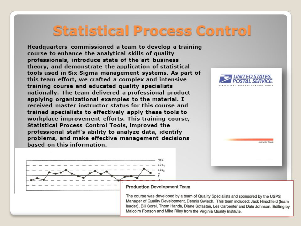 Statistical Process Control Headquarters commissioned a team to develop a training course to enhance the analytical skills of quality professionals, introduce state-of-the-art business theory, and demonstrate the application of statistical tools used in Six Sigma management systems.