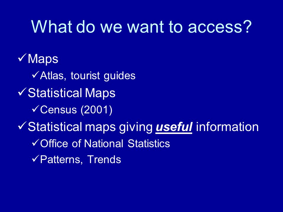 What do we want to access.
