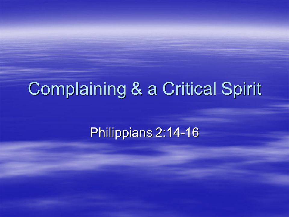 Complaining & a Critical Spirit Philippians 2:14-16