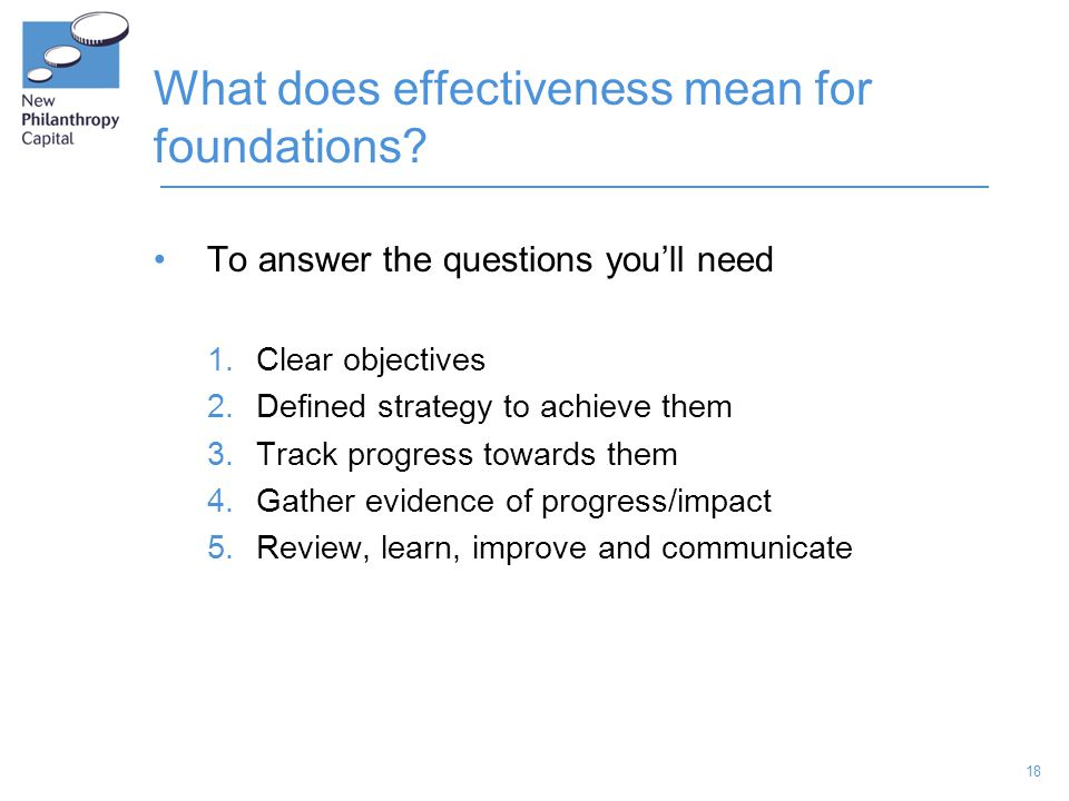 18 What does effectiveness mean for foundations.