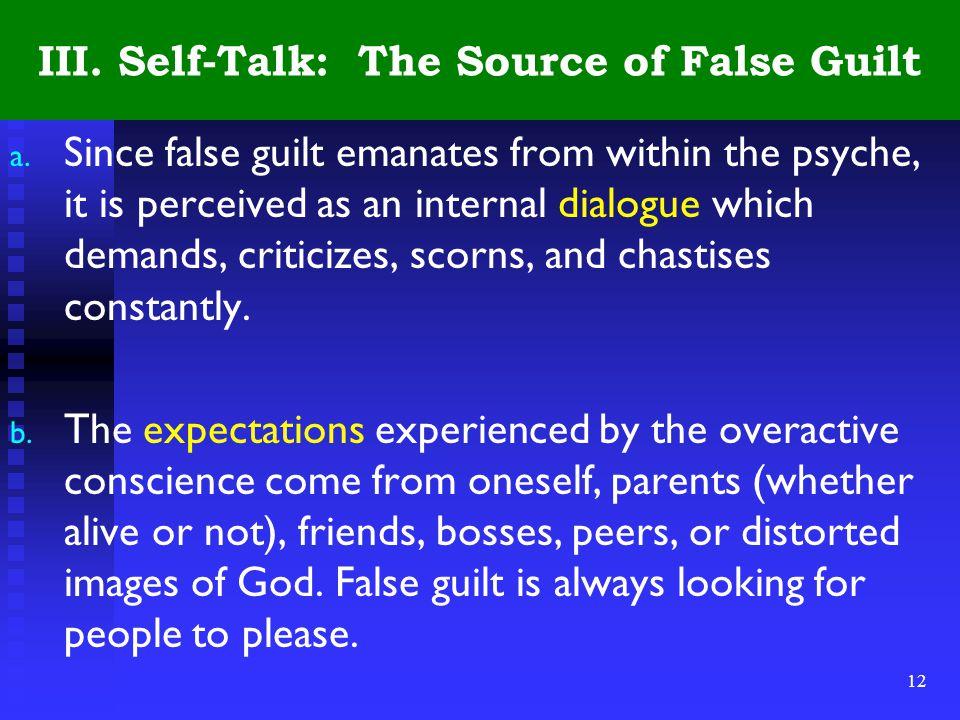 12 III. Self-Talk: The Source of False Guilt a.