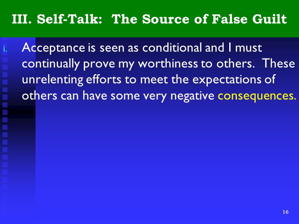 16 III. Self-Talk: The Source of False Guilt i.