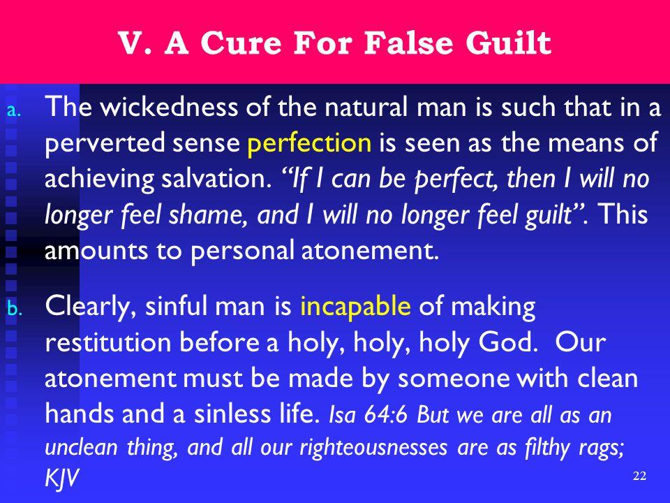 22 V. A Cure For False Guilt a.
