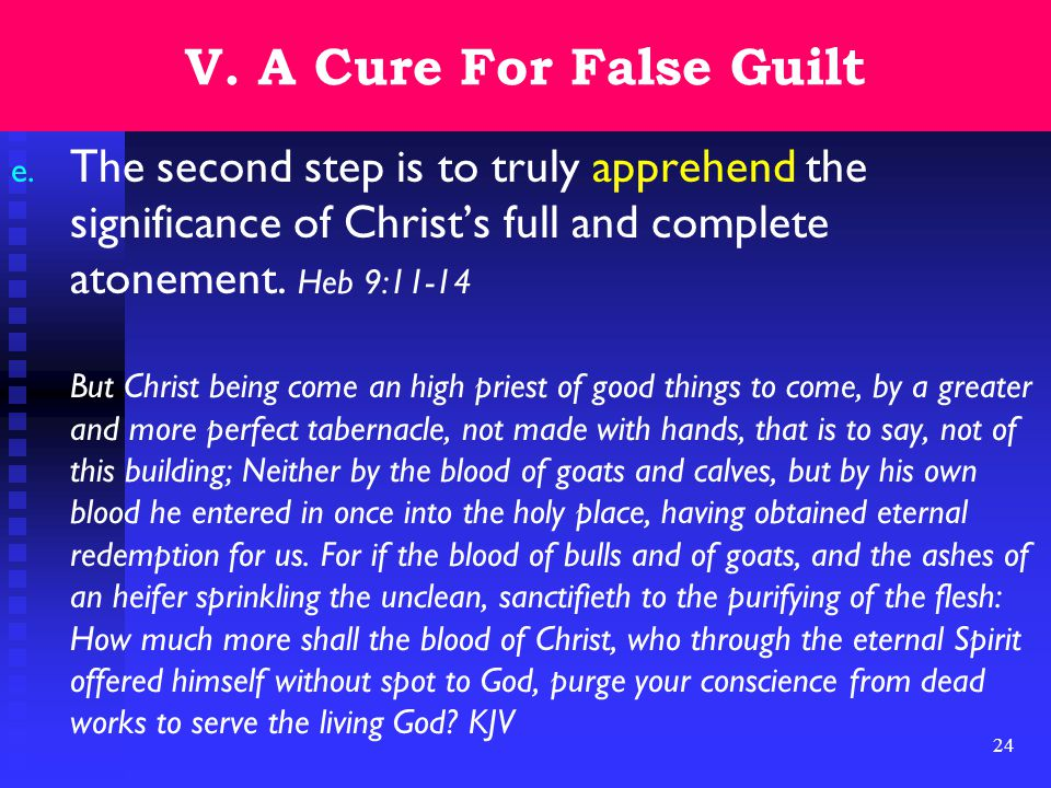 24 V. A Cure For False Guilt e.