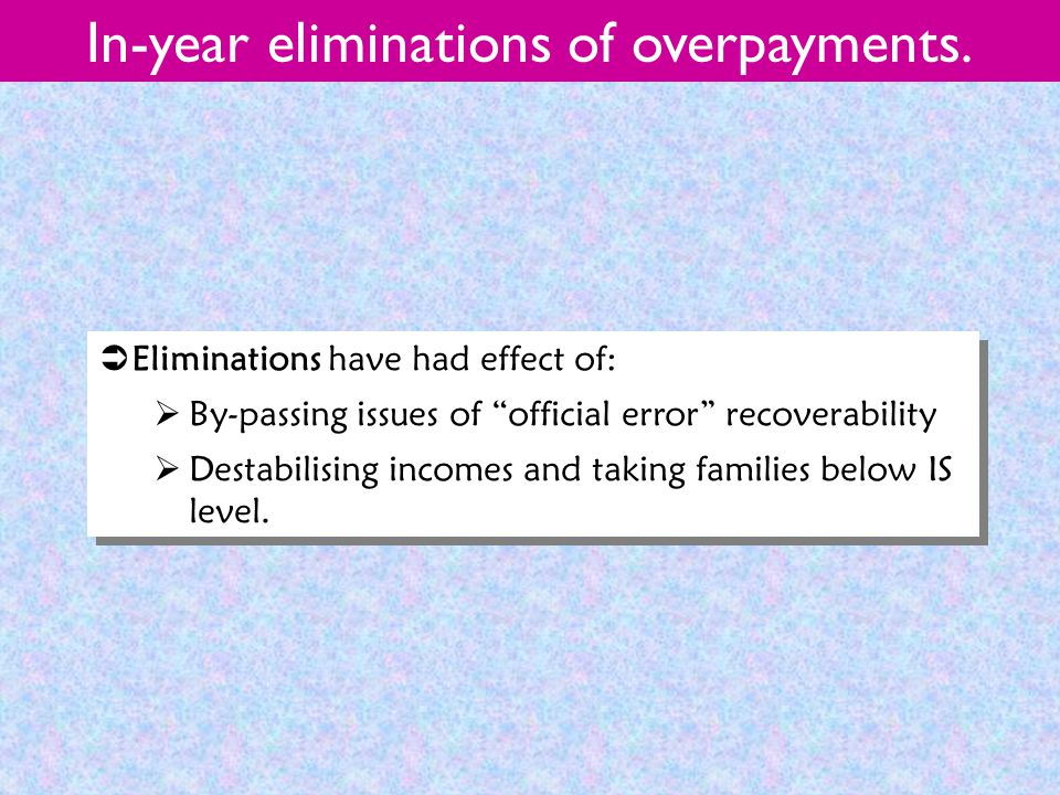 In-year eliminations of overpayments.