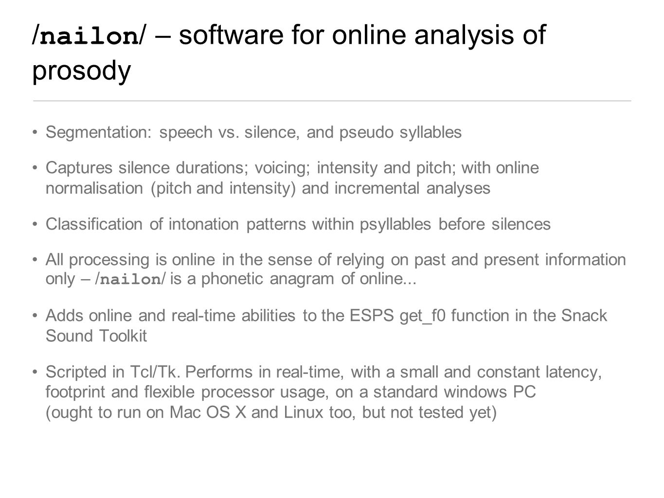 / nailon / – software for online analysis of prosody Segmentation: speech vs.