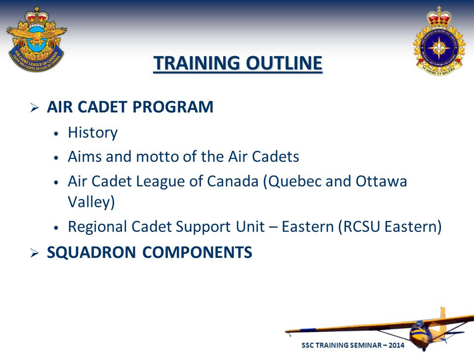 SSC TRAINING SEMINAR – 2014 14 REGIONAL CADET SUPPORT UNIT – EASTERN (RCSU – EASTERN)  MISSION: The mission of Regional Cadet Support Unit - Eastern (RCSU Eastern) is to plan, organize, direct, control and improve the implementation of Canadian Cadet Program activities for the 245 cadet corps in the Eastern Region (Quebec and the Ottawa Valley).