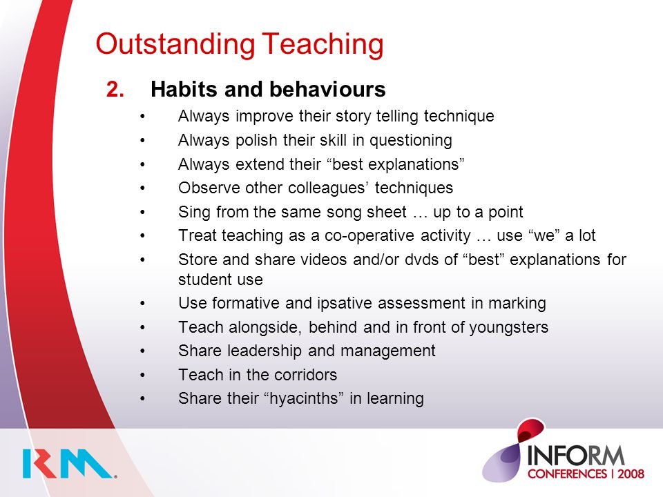 Outstanding Teaching 2.Habits and behaviours Always improve their story telling technique Always polish their skill in questioning Always extend their