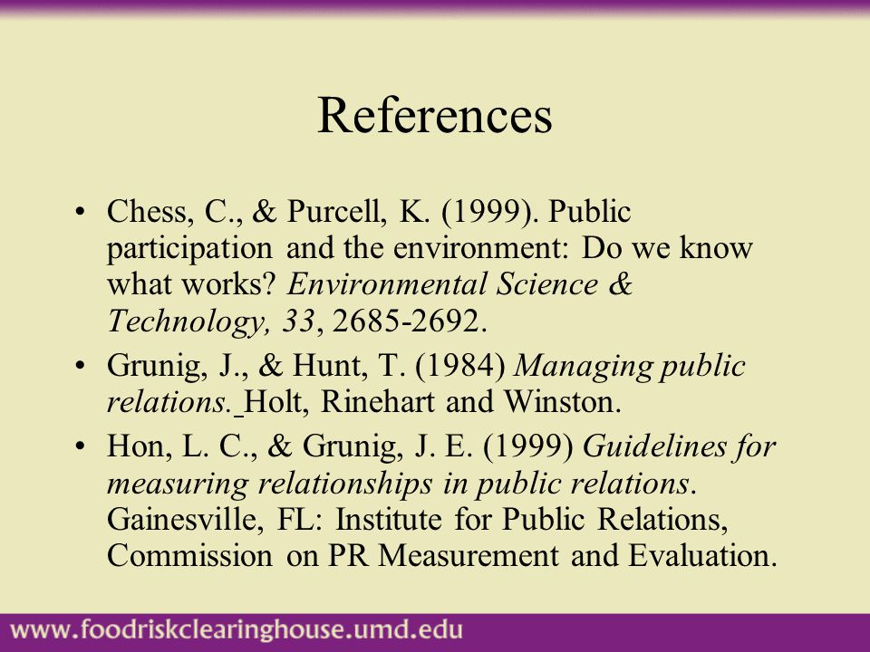 References Chess, C., & Purcell, K. (1999).
