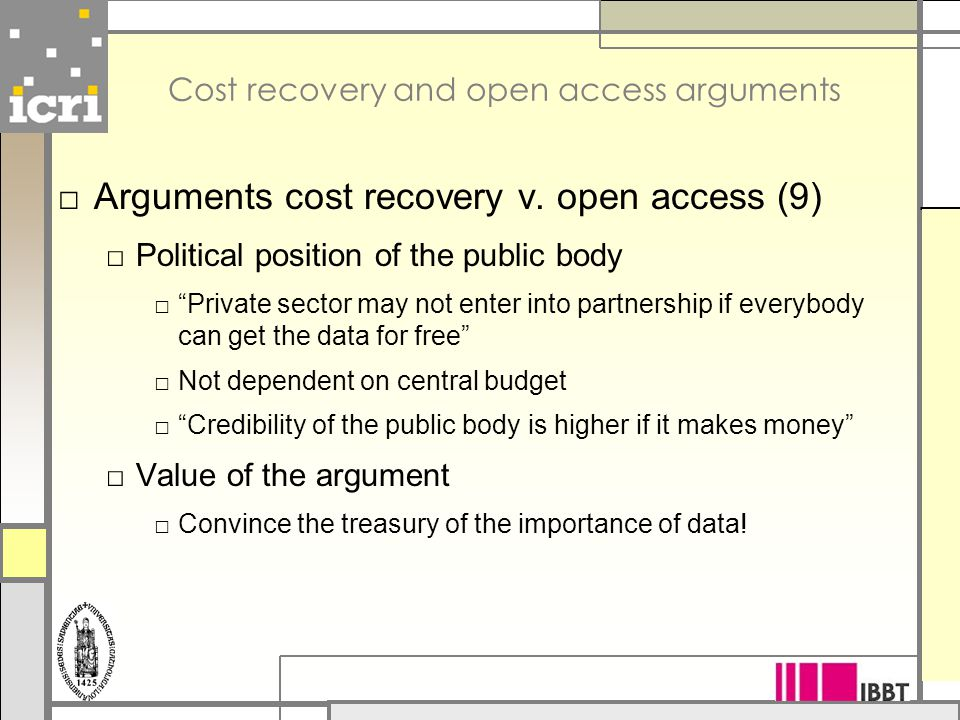 Cost recovery and open access arguments □ Arguments cost recovery v.