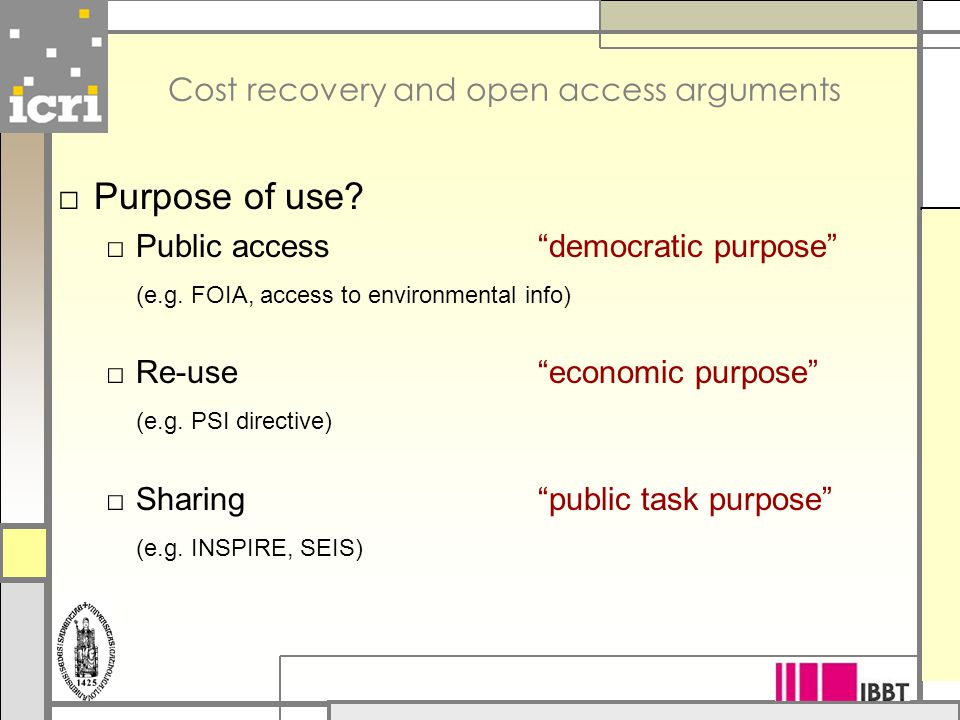 Cost recovery and open access arguments □ Purpose of use.