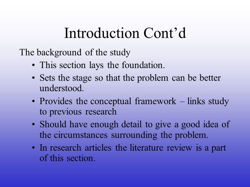 Introduction Cont'd The background of the study This section lays the foundation.