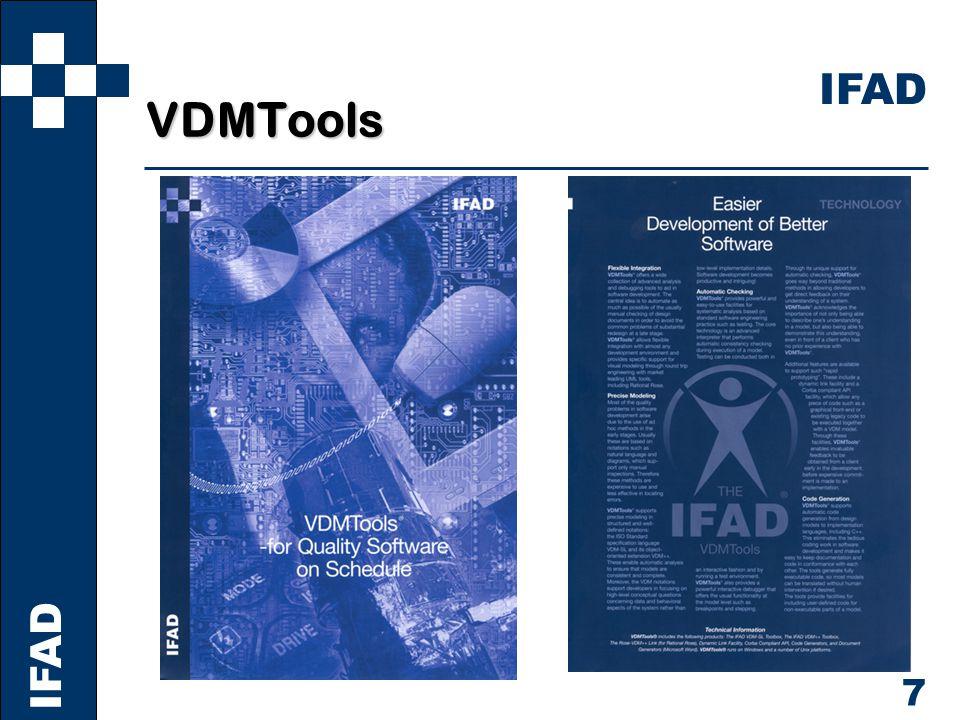 8 IFAD VDMTools Alliances IFAD ISPRAS, Russia Sidereus, Portugal Rational, USA JFITS, Japan DDC-I, USA Aichernig, Austria Alagar, Canada SofTools, USA
