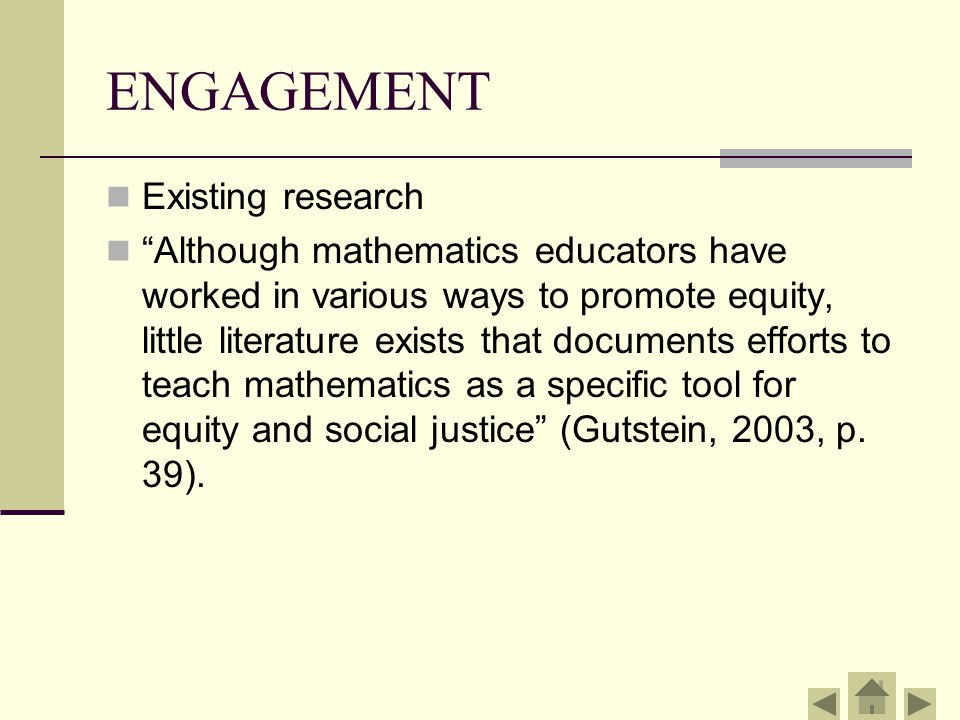 """ENGAGEMENT Existing research """"Although mathematics educators have worked in various ways to promote equity, little literature exists that documents ef"""