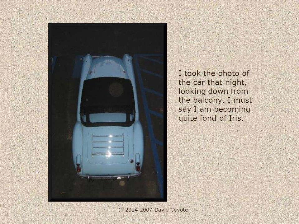 © 2004-2007 David Coyote I took the photo of the car that night, looking down from the balcony.