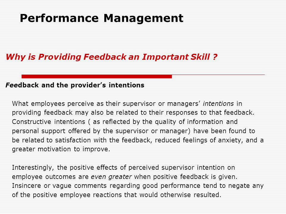 Why is Providing Feedback an Important Skill ? Feedback and the provider's intentions What employees perceive as their supervisor or managers' intenti