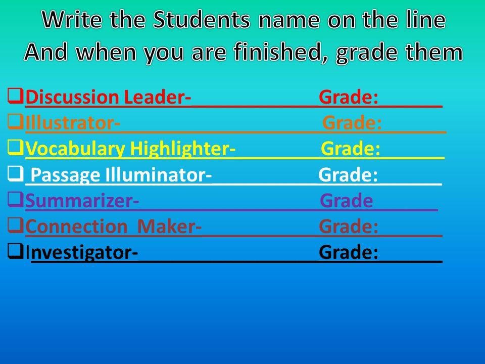  Discussion Leader-____________Grade:______  Illustrator-___________________Grade:______  Vocabulary Highlighter-________Grade:______  Passage Ill