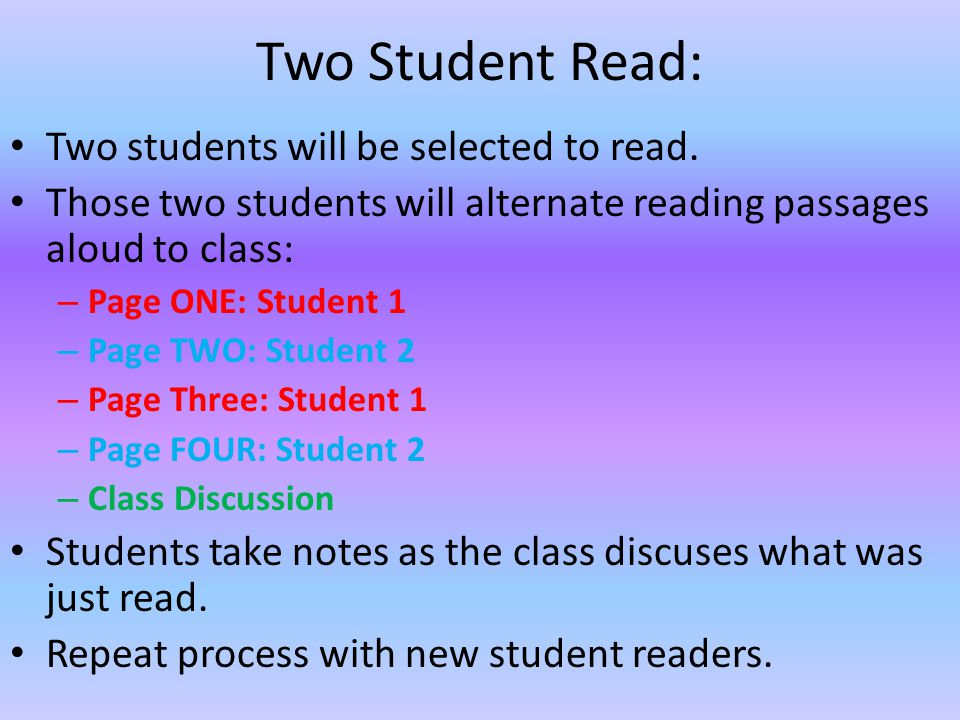 Two Student Read: Two students will be selected to read. Those two students will alternate reading passages aloud to class: – Page ONE: Student 1 – Pa