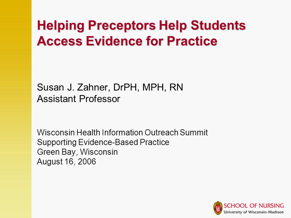 Helping Preceptors Help Students Access Evidence for Practice Susan J.
