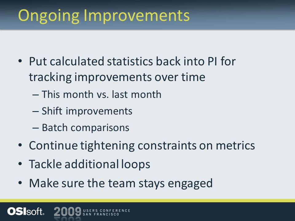 Ongoing Improvements Put calculated statistics back into PI for tracking improvements over time – This month vs.