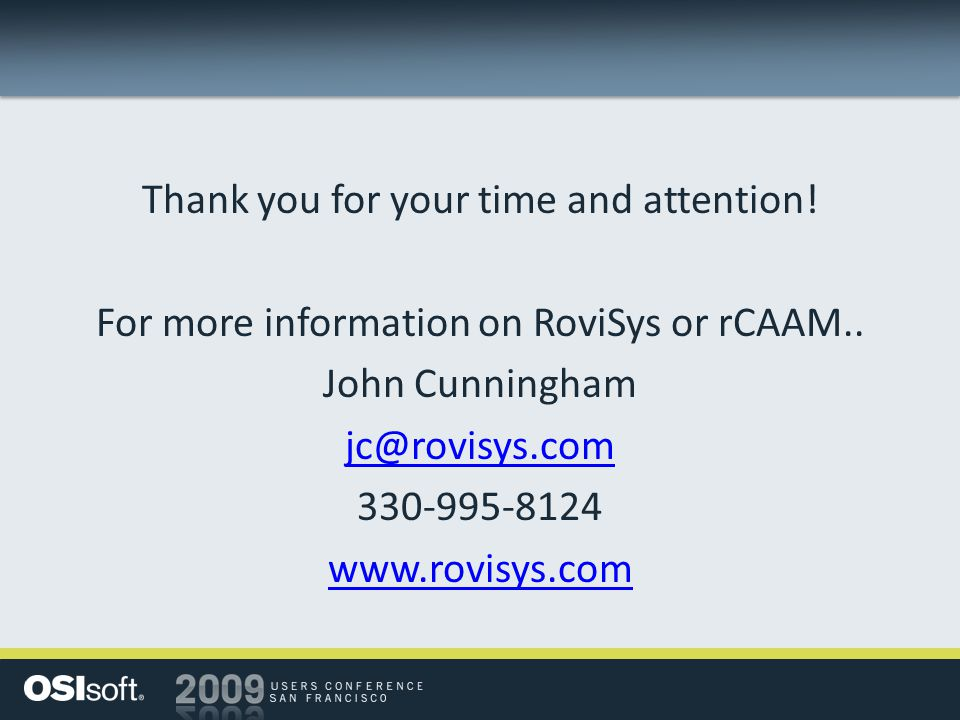 Thank you for your time and attention. For more information on RoviSys or rCAAM..