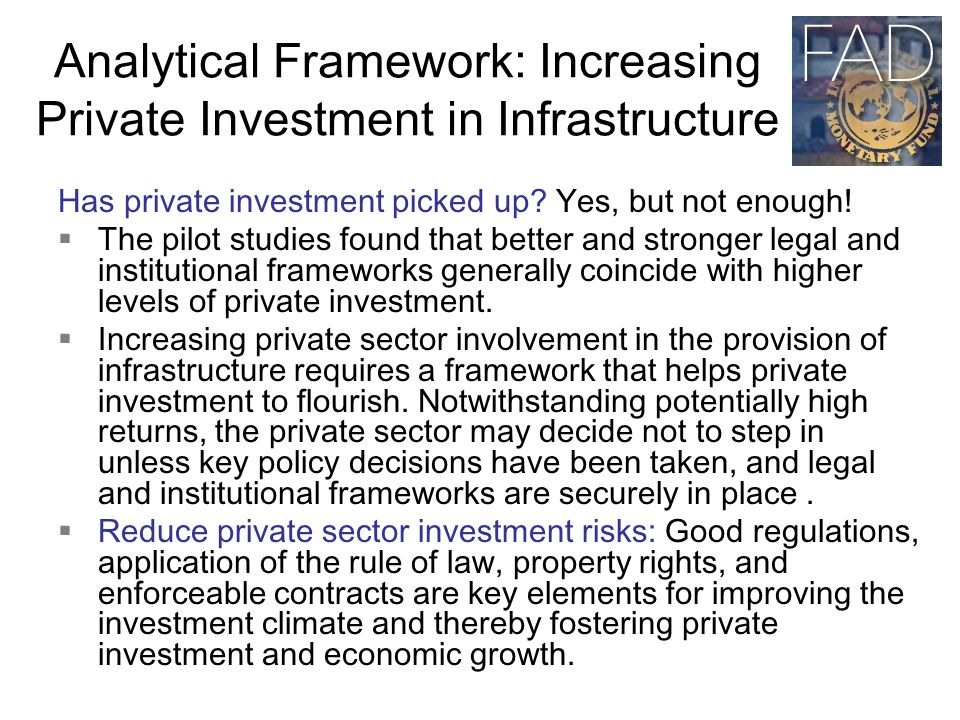 Analytical Framework: Increasing Private Investment in Infrastructure Has private investment picked up.