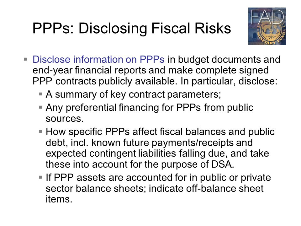  Disclose information on PPPs in budget documents and end-year financial reports and make complete signed PPP contracts publicly available.