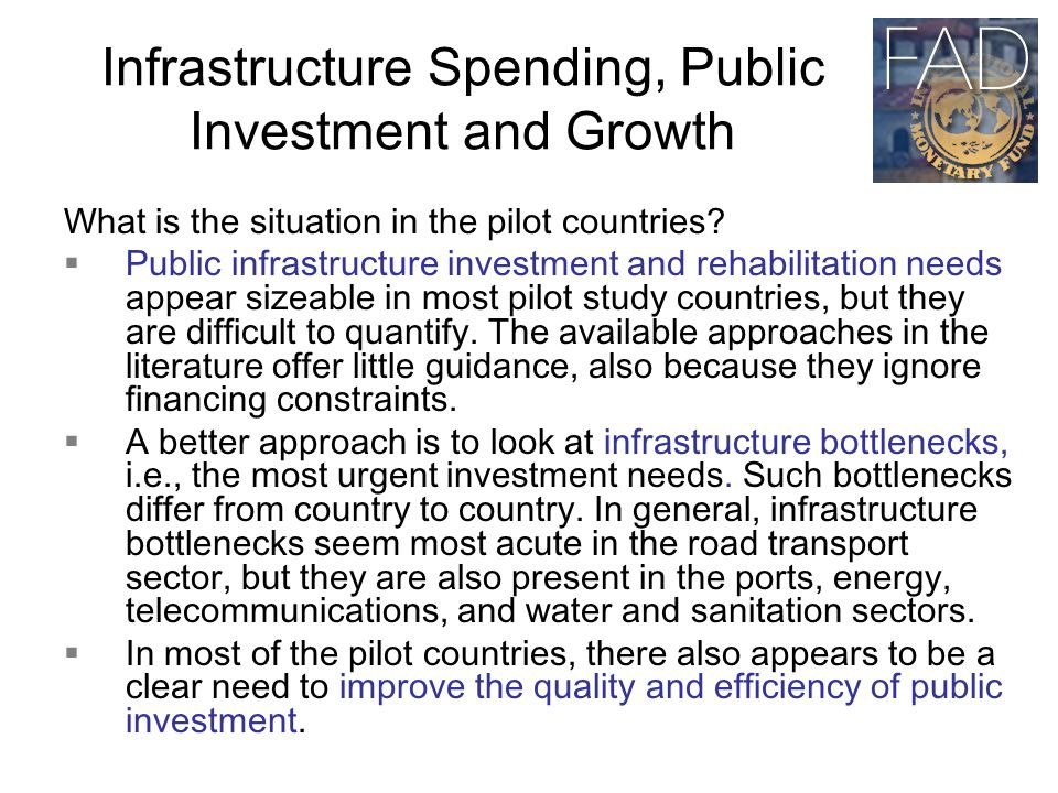Infrastructure Spending, Public Investment and Growth What is the situation in the pilot countries.