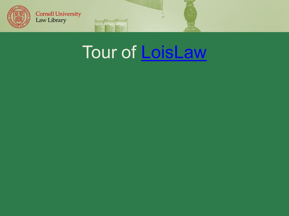 Tour of LoisLawLoisLaw