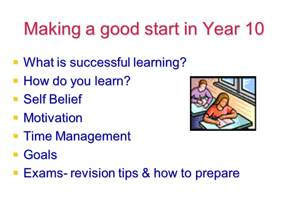 Making a good start in Year 10  What is successful learning.