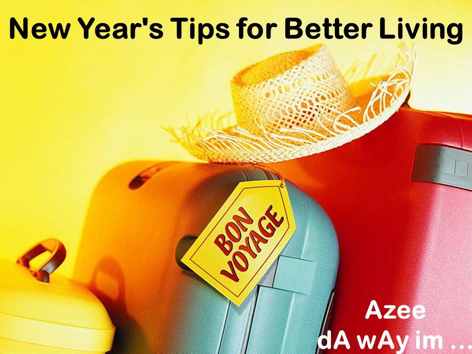 New Year s Tips for Better Living