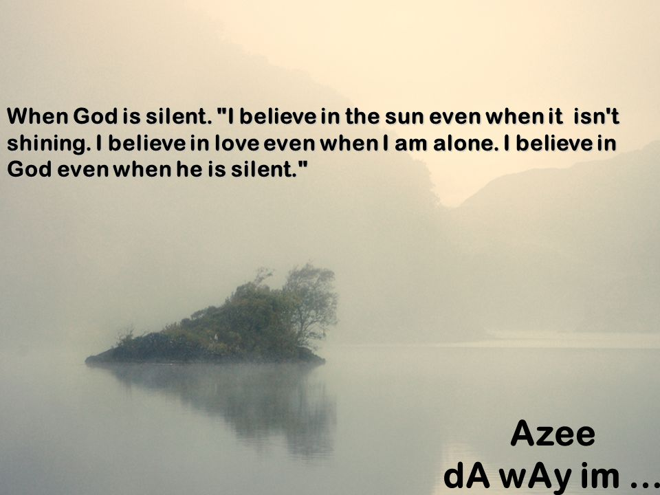 When God is silent.
