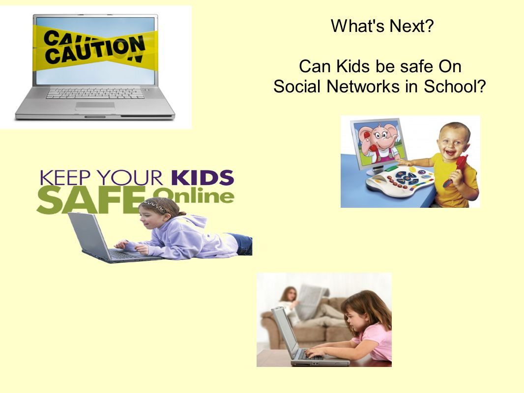 What s Next Can Kids be safe On Social Networks in School