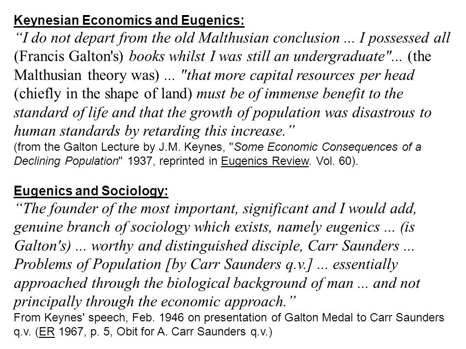 Keynesian Economics and Eugenics: I do not depart from the old Malthusian conclusion...