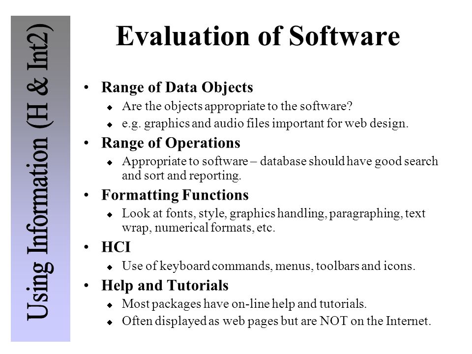 Evaluation of Software Range of Data Objects  Are the objects appropriate to the software?  e.g. graphics and audio files important for web design.