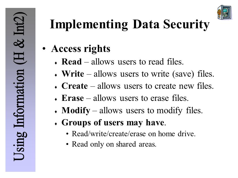 Implementing Data Security Access rights  Read – allows users to read files.