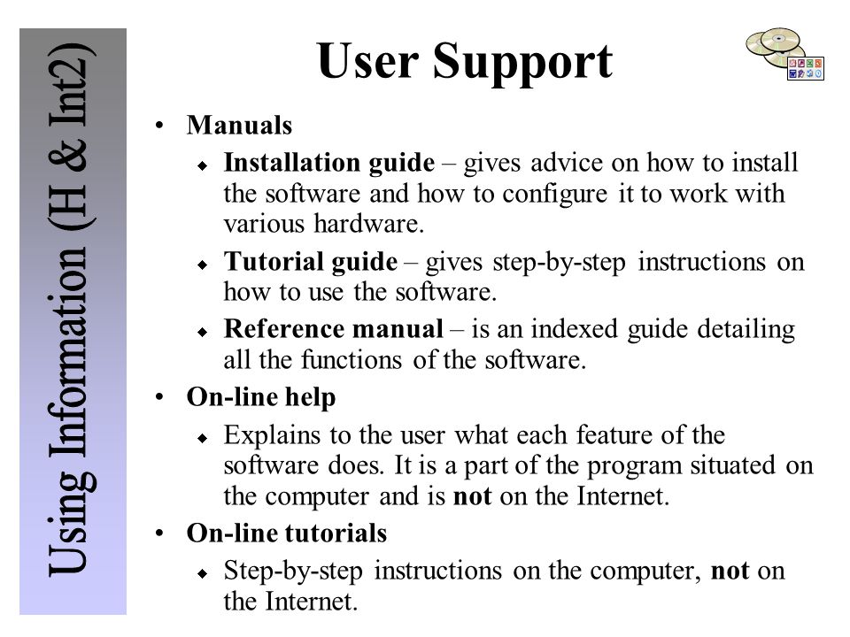 User Support Manuals  Installation guide – gives advice on how to install the software and how to configure it to work with various hardware.