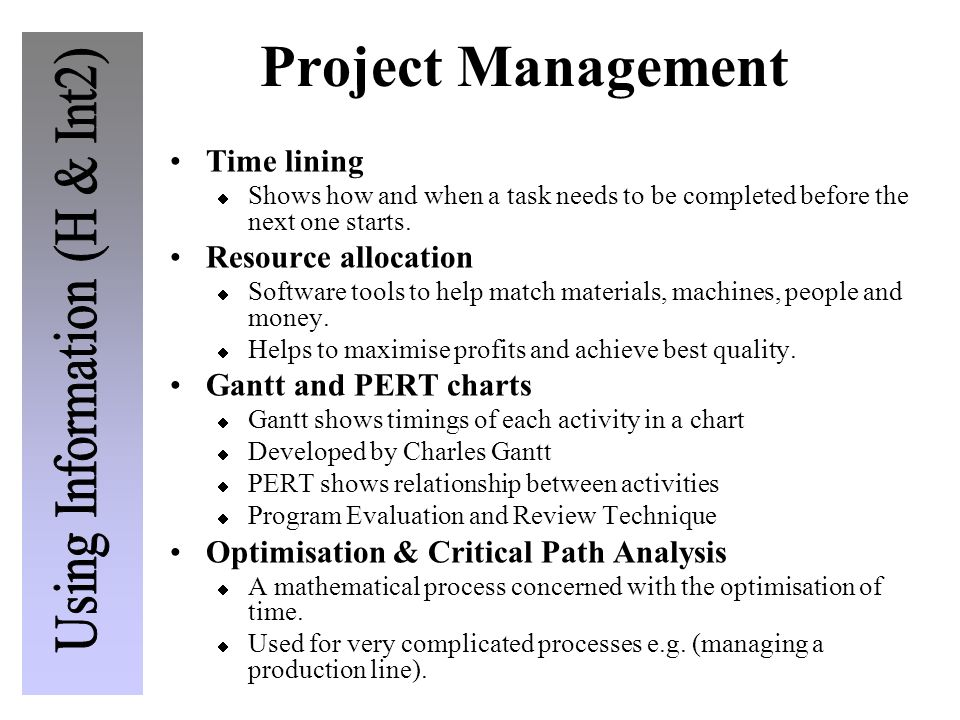 Project Management Time lining  Shows how and when a task needs to be completed before the next one starts.