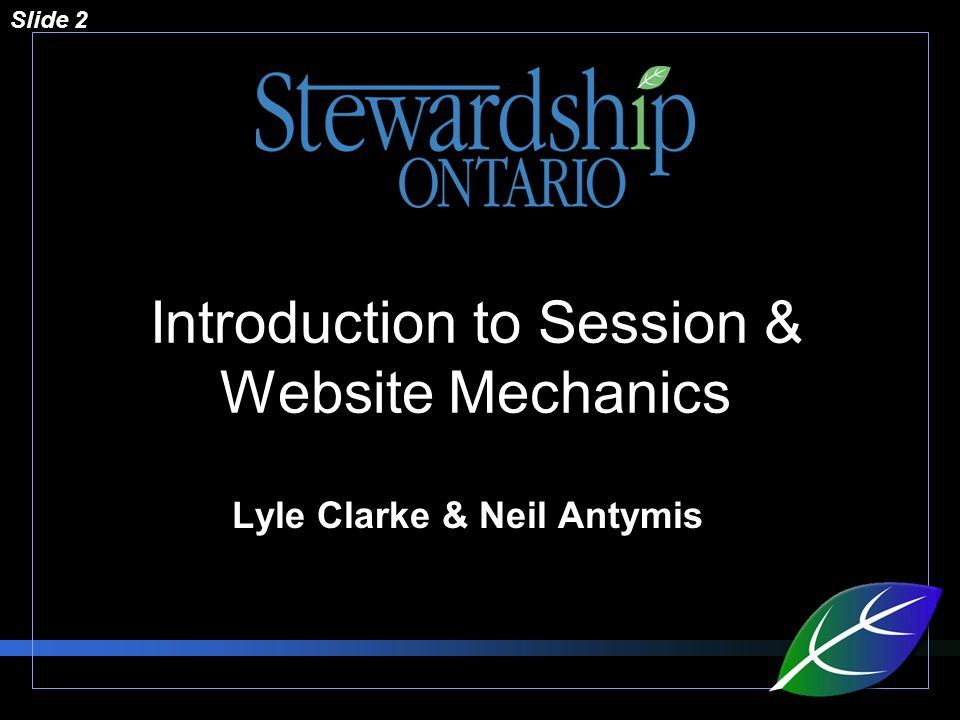 Slide 2 Introduction to Session & Website Mechanics Lyle Clarke & Neil Antymis