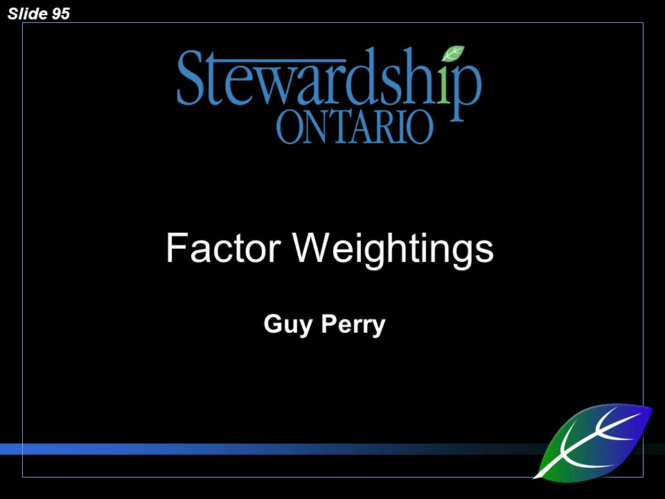 Slide 95 Factor Weightings Guy Perry