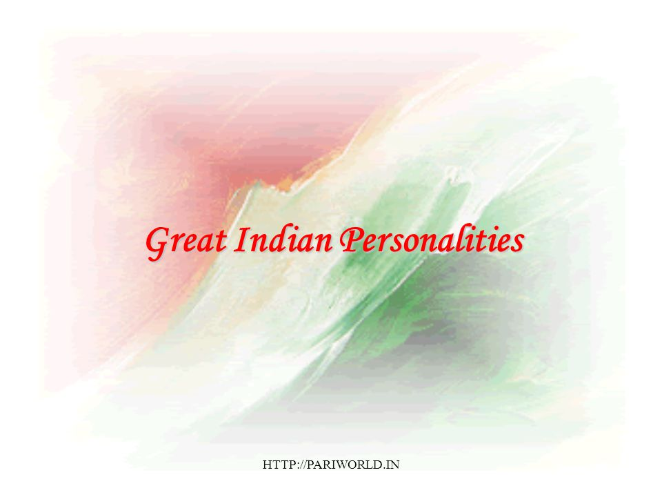 Great Indian Personalities HTTP://PARIWORLD.IN
