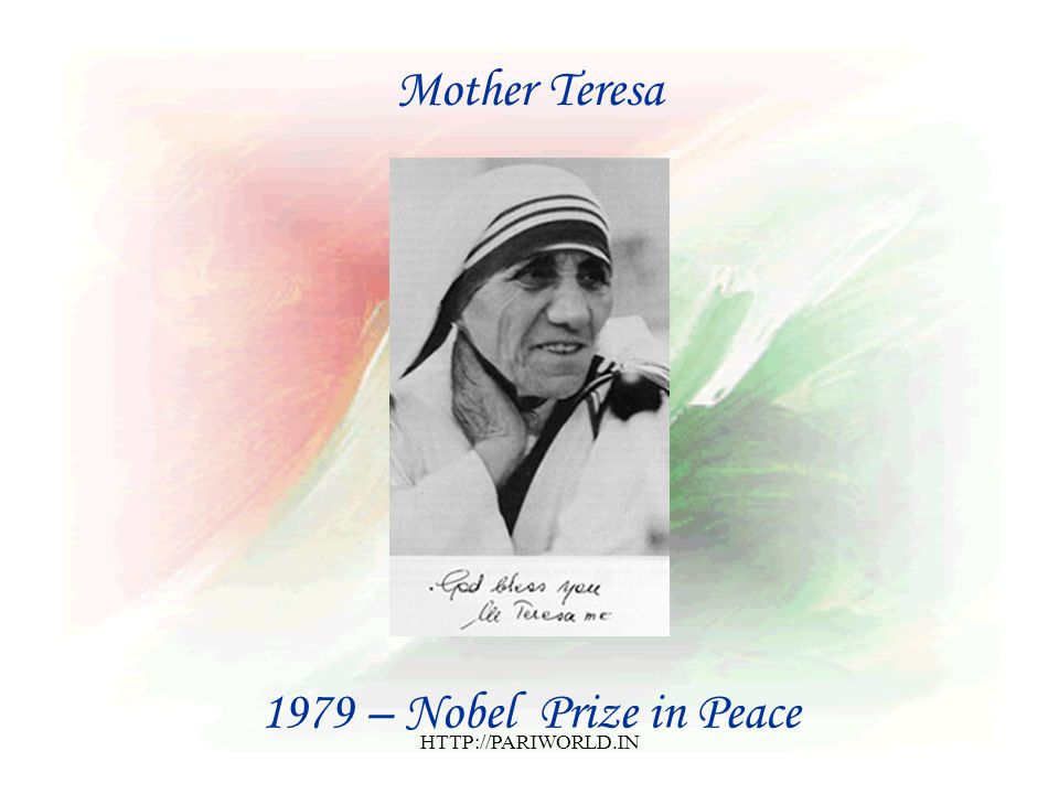 1979 – Nobel Prize in Peace Mother Teresa HTTP://PARIWORLD.IN