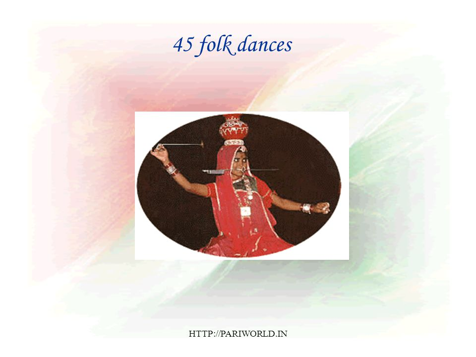 45 folk dances HTTP://PARIWORLD.IN