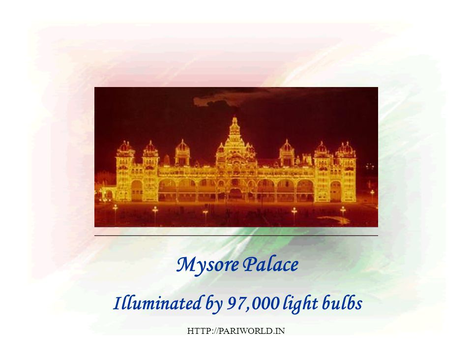 Mysore Palace Illuminated by 97,000 light bulbs HTTP://PARIWORLD.IN