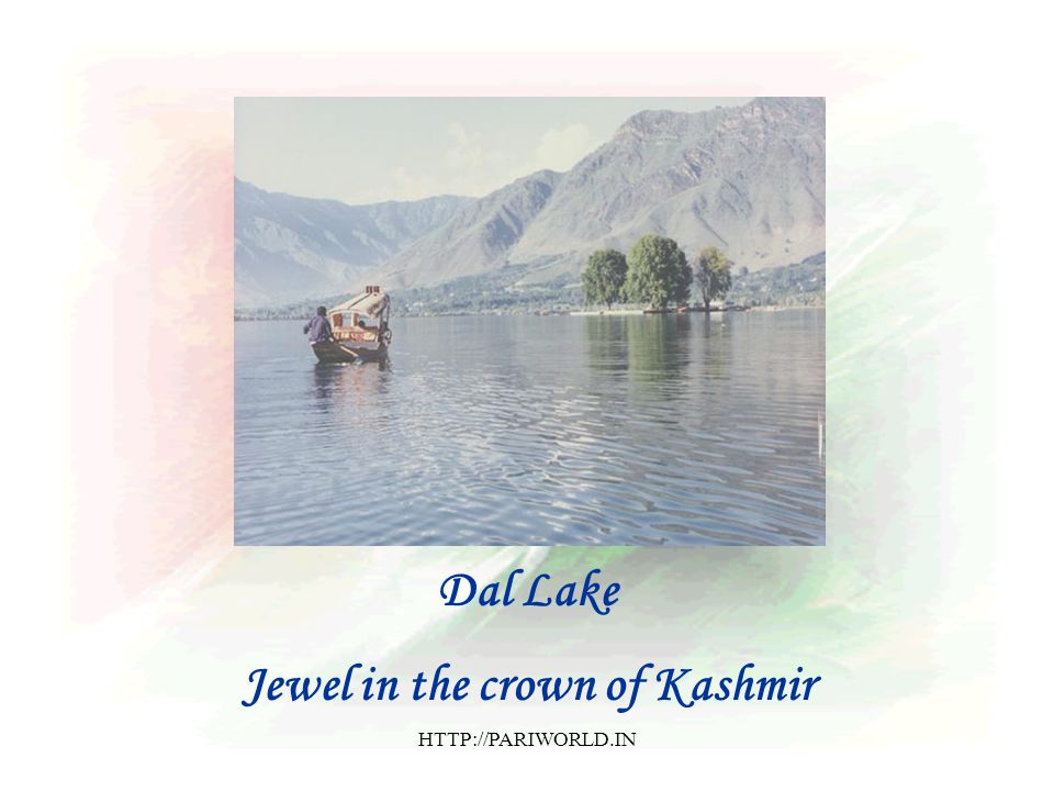 Dal Lake Jewel in the crown of Kashmir HTTP://PARIWORLD.IN