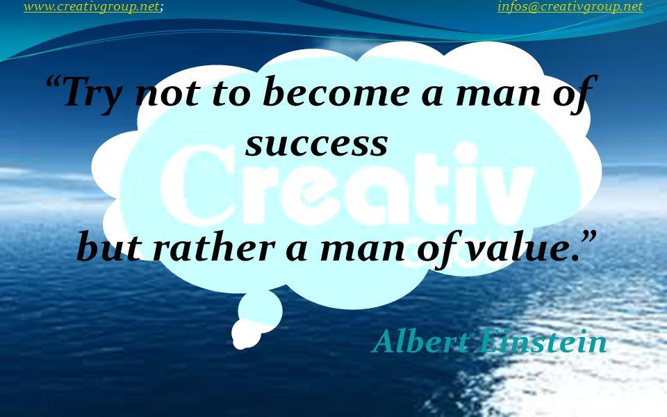 Weakness of attitude becomes weakness of character. Albert Einstein www.creativgroup.net; infos@creativgroup.net